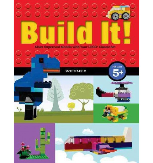 Build It! : Make Supercool Models With Your Lego Classic Set (Vol 2) (Hardcover) (Jennifer Kemmeter) - image 1 of 1