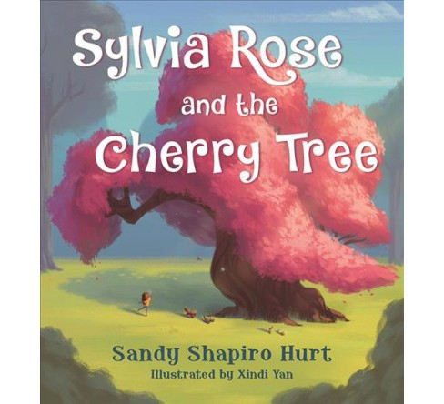 Sylvia Rose and the Cherry Tree -  by Sandy Shapiro Hurt (Hardcover) - image 1 of 1