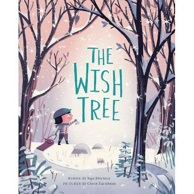 The Wish Tree - by Kyo Maclear (Hardcover)