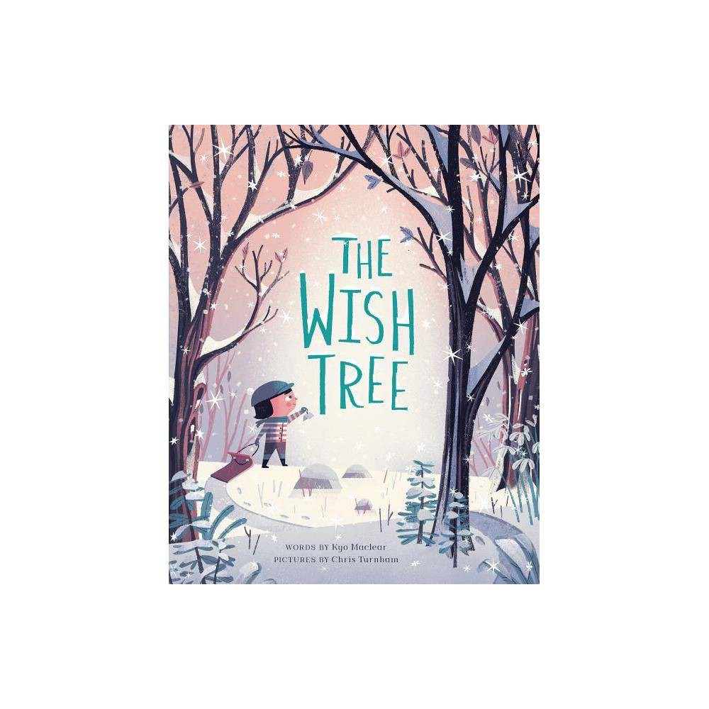 The Wish Tree By Kyo Maclear Hardcover
