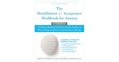 Mindfulness & Acceptance Workbook for Anxiety : A Guide to Breaking Free from Anxiety, Phobias, & Worry - image 1 of 1