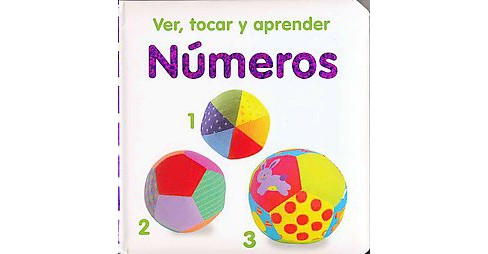 Ver, tocar y aprender números/ Baby Touch and Feel Numbers (Hardcover) - image 1 of 1