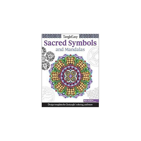 TangleEasy Meaningful Mandalas And Sacred Symbols Design Templates