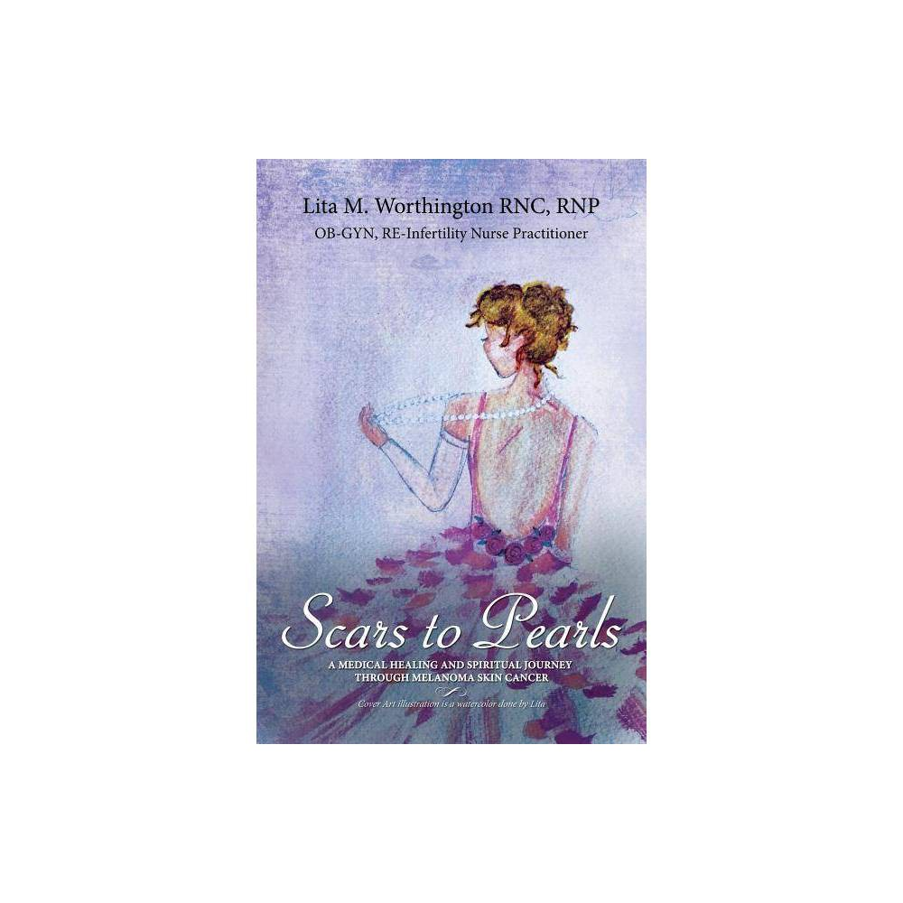 Scars To Pearls By Lita M Worthington Paperback
