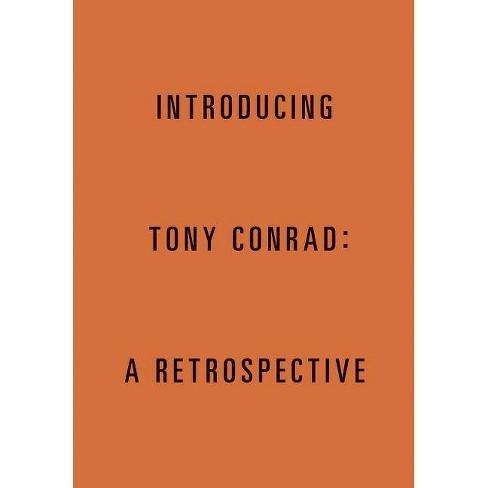 Introducing Tony Conrad: A Retrospective - (Paperback) - image 1 of 1