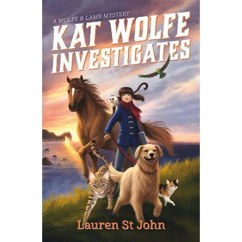 Kat Wolfe Investigates - (Wolfe and Lamb Mysteries) by  Lauren St John (Hardcover) - image 1 of 1