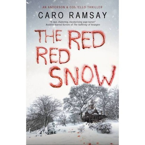 The Red, Red Snow - (Anderson & Costello Mystery) by  Caro Ramsay (Hardcover) - image 1 of 1