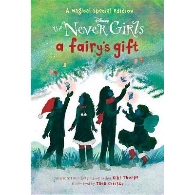 A Fairy's Gift (Disney: The Never Girls) - by  Kiki Thorpe (Paperback)