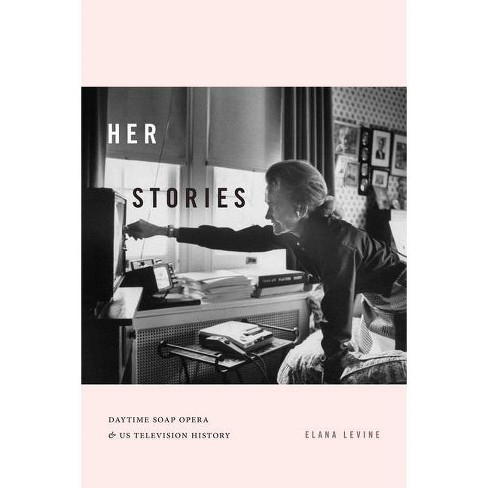 Her Stories - (Console-Ing Passions) by  Elana Levine (Paperback) - image 1 of 1