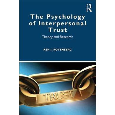 The Psychology of Interpersonal Trust - by Ken J  Rotenberg (Paperback)