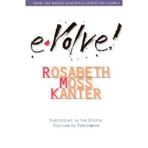 Evolve - by  Rosabeth Moss Kanter (Hardcover) - image 1 of 1