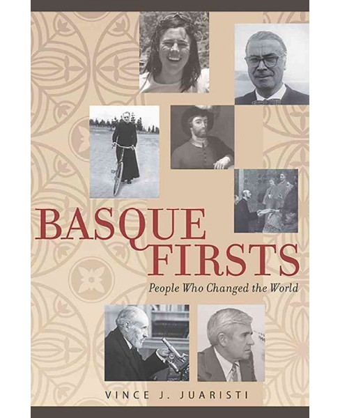 Basque Firsts : People Who Changed the World (Paperback) (Vince J. Juaristi) - image 1 of 1