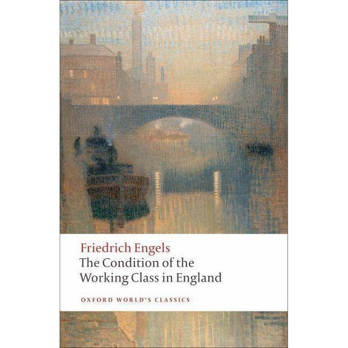 The Condition of the Working Class in England - (Oxford World's Classics (Paperback)) (Paperback) - image 1 of 1