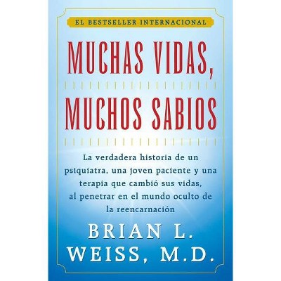 Muchas Vidas, Muchos Sabios (Many Lives, Many Masters) - by  Brian L Weiss (Paperback)