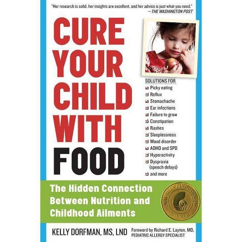 Cure Your Child with Food - by  Kelly Dorfman (Paperback) - image 1 of 1