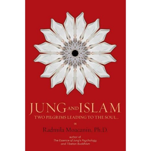 Jung and Islam - by  Radmila Moacanin Ph D (Paperback) - image 1 of 1