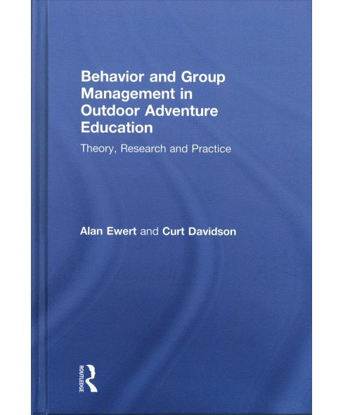Behavior and Group Management in Outdoor Adventure Education : Theory, Research and Practice (Hardcover) - image 1 of 1
