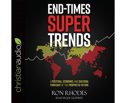 End-Times Super Trends : A Political, Economic, and Cultural Forecast of the Prophetic Future (CD/Spoken - image 1 of 1