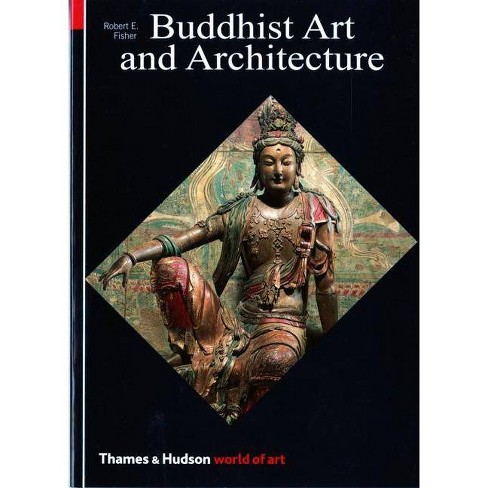 Buddhist Art and Architecture - (World of Art) by  Robert E Fisher (Paperback) - image 1 of 1