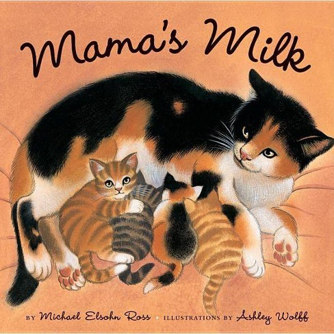 Mama's Milk - by  Michael Elsohn Ross (Hardcover) - image 1 of 1