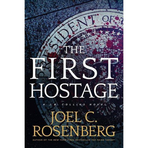 The First Hostage - by  Joel C Rosenberg (Paperback) - image 1 of 1