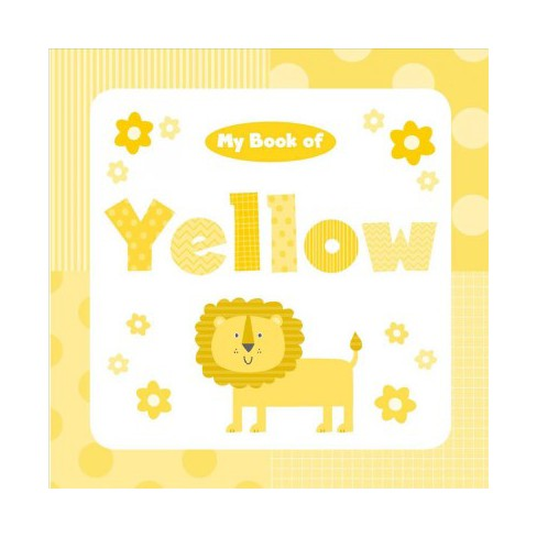 My Book of Yellow - (My Color Books) by  Little Bee Books (Board_book) - image 1 of 1