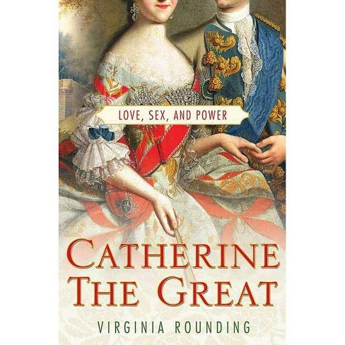 Catherine the Great - by  Virginia Rounding (Paperback) - image 1 of 1