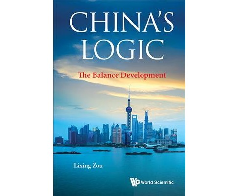 China's Logic : The Balance Development -  by Lixing Zou (Hardcover) - image 1 of 1