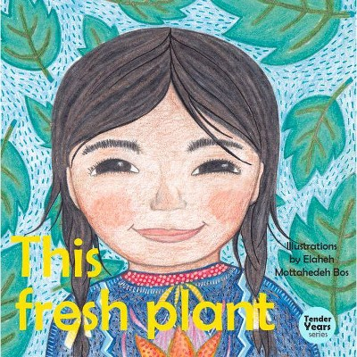 This Fresh Plant - (Tender Years) (Board Book)