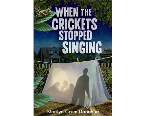 When the Crickets Stopped Singing -  by Marilyn Cram Donahue (Hardcover) - image 1 of 1