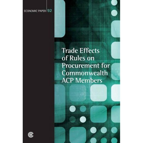 Trade Effects of Rules on Procurement for Commonwealth Acp Members - (Economic Paper) (Paperback) - image 1 of 1