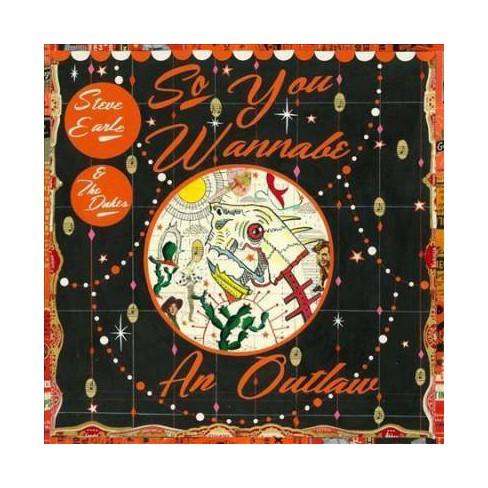 Steve & Dukes Earle - So You Wannabe An Outlaw (Vinyl) - image 1 of 1