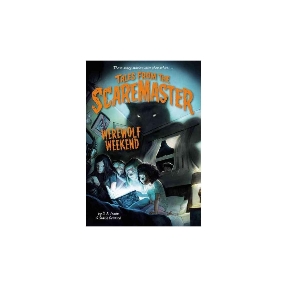 Werewolf Weekend (Paperback) (B. A. Frade & Stacia Deutsch)