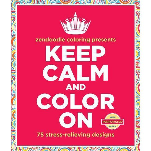 Zendoodle Coloring Presents Keep Calm an (Paperback) by St. Martins Press - image 1 of 1
