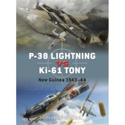 P-38 Lightning Vs KI-61 Tony - (Duel) by  Donald Nijboer (Paperback) - image 1 of 1