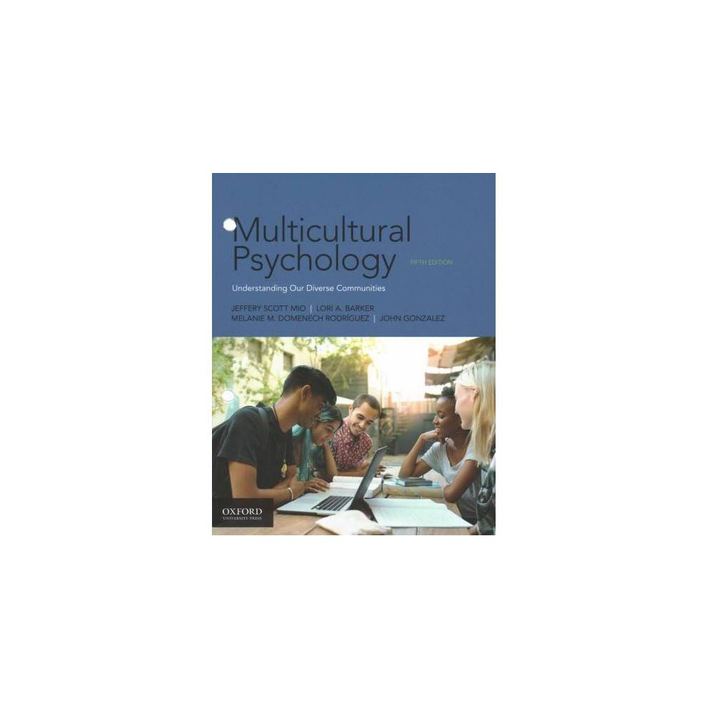 Multicultural Psychology : Understanding Our Diverse Communities - 5 Unbnd (Paperback)