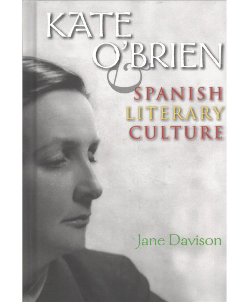 Kate O'Brien and Spanish Literary Culture (Hardcover) (Jane Davison) - image 1 of 1