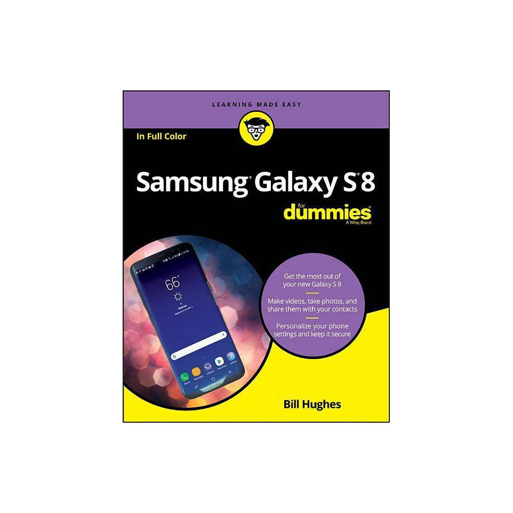 Samsung Galaxy S8 for Dummies - 8 Edition by Bill Hughes (Paperback)