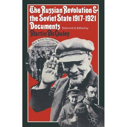 The Russian Revolution and the Soviet State 1917-1921 - (Studies in Russia and East Europe) by  Martin McCauley (Paperback) - image 1 of 1
