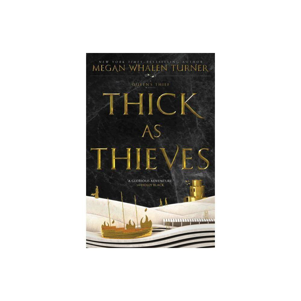 Thick As Thieves Queen S Thief By Megan Whalen Turner Hardcover