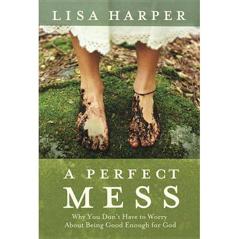 A Perfect Mess - by  Lisa Harper (Paperback) - image 1 of 1
