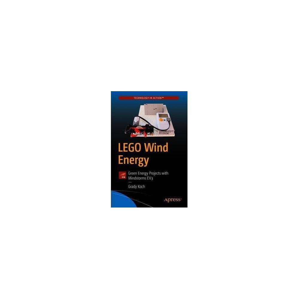 Lego Wind Energy : Green Energy Projects With Mindstorms Ev3 - by Grady Koch & Elias Koch (Paperback)