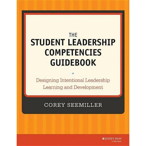 The Student Leadership Competencies Guidebook - by  Corey Seemiller (Paperback) - image 1 of 1