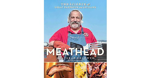 Meathead : The Science of Great Barbecue and Grilling (Hardcover) (Meathead Goldwyn) - image 1 of 1