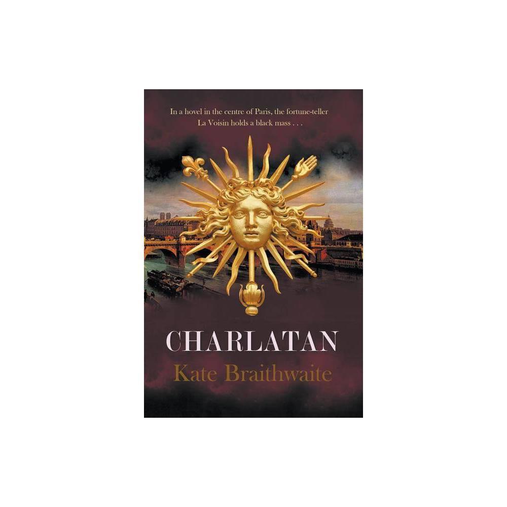 Charlatan By Kate Braithwaite Paperback
