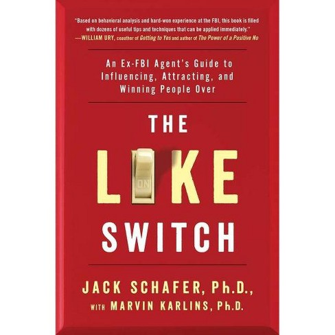 The Like Switch, 1 - by  Jack Schafer & Marvin Karlins (Paperback) - image 1 of 1