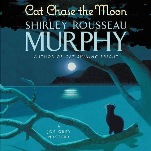 Cat Chase the Moon - (Joe Grey Mysteries, 21) by Shirley Rousseau Murphy  (AudioCD)