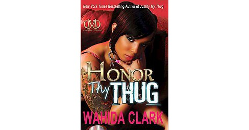 Honor Thy Thug (Paperback) by Wahida Clark - image 1 of 1