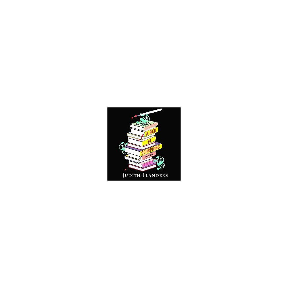 Bed of Scorpions (Unabridged) (CD/Spoken Word) (Judith Flanders)