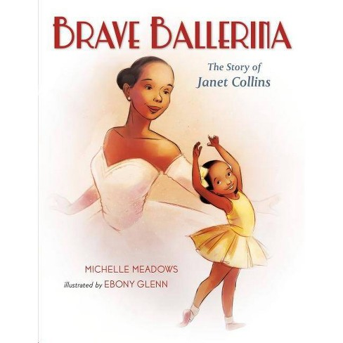 Brave Ballerina - by  Michelle Meadows (Hardcover) - image 1 of 1